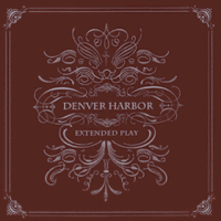 Denver Harbor – Extended Play