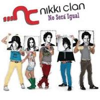 Nikki Clan – No Será Igual