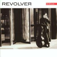 Revolver – 8:30AM