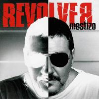 Revolver – El Mestizo